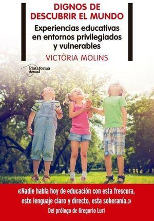 DIGNOS DE DESCUBRIR EL MUNDO