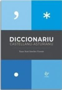 DICCIONARIO CASTELLANU-ASTURIANU (CASTELLANO/ASTURIANO)