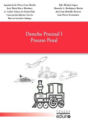 DERECHO PROCESAL I. PROCESO PENAL