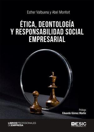 ETICA DEONTOLOGIA Y RESPONSABILIDAD SOCIAL EMPRESA