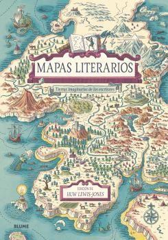 MAPAS LITERARIOS. TIERRAS IMAGINARIAS DE LOS ESCRITORES