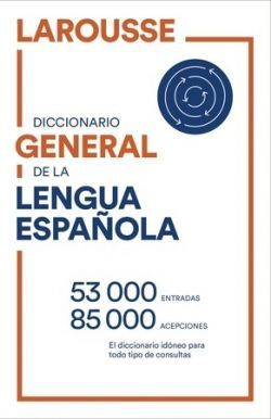 LAROUSSE DICCIONARIO GENERAL DE LENGUA ESPAÑOLA