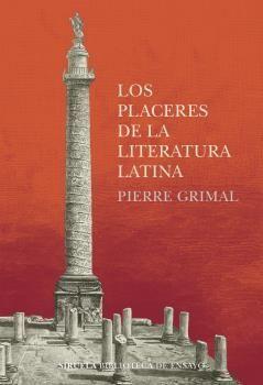 PLACERES DE LA LITERATURA LATINA, LOS