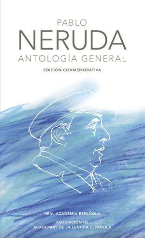ANTOLOGÍA GENERAL (EDICIÓN CONMEMORATIVA DE LA RAE Y LA ASALE)