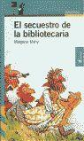 EL SECUESTRO DE LA BIBLIOTECARIA.