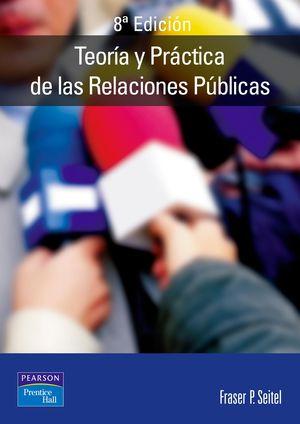 TEORÍA Y PRÁCTICA DE LAS RELACIONES PÚBLICAS