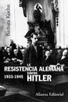 LA RESISTENCIA ALEMANA CONTRA HITLER,  1933-1945