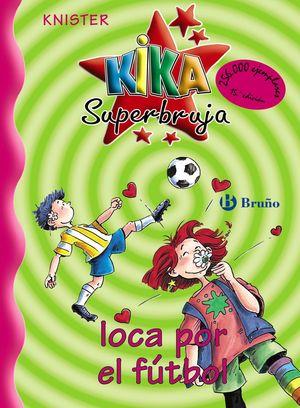 KIKA SUPERBRUJA 5, LOCA POR EL FÚTBOL