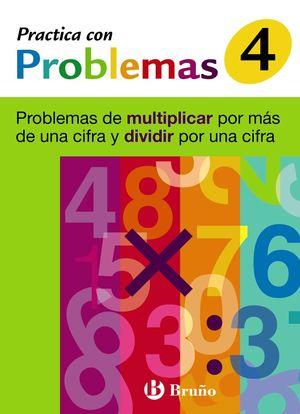 4 PRACTICA PROBLEMAS MULTIPLICAR POR MÁS DE UNA CIFRA Y DIVIDIR POR UNA CIFRA
