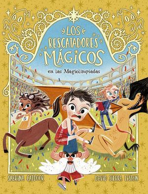 LOS RESCATADORES MÁGICOS 7. EN LAS MAGIOLIMPIADAS