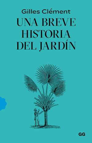 UNA BREVE HISTORIA DEL JARDIN