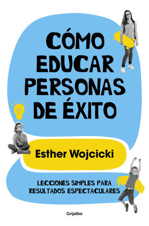 CÓMO EDUCAR PERSONAS DE XITO