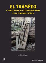 EL TRAMPEO Y DEMÁS ARTES DE CAZA TRADICIONALES EN LA PENÍNSULA IBÉRICA