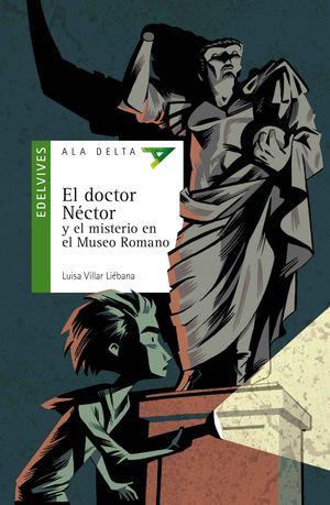 EL DOCTOR NÉCTOR Y EL MISTERIO EN EL MUSEO ROMANO