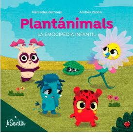 PLANTANIMALS LA EMOCIPEDIA INFANTIL