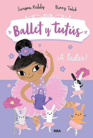 BALLET Y TUTÚS 2. ¡A BAILAR!