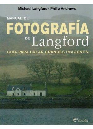 MANUAL DE FOTOGRAFIA DE LANGFORD, 6 ED.