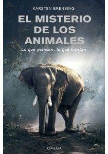 EL MISTERIO DE LOS ANIMALES. LO QUE PIENSAN, LO QUE SIENTE