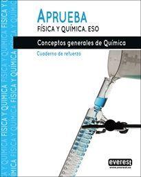 APRUEBA FÍSICA Y QUÍMICA.CONCEPTOS GENERALES DE QUÍMICA