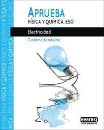 APRUEBA FISICA Y QUIMICA ELECTRICIDAD ESO