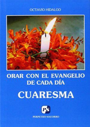 ORAR CON EL EVANGELIO DE CADA DÍA. CUARESMA