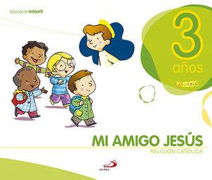 PROYECTO JAVERIM, MI AMIGO JESÚS, RELIGIÓN CATÓLICA, EDUCACIÓN INFANTIL, 3 AÑOS