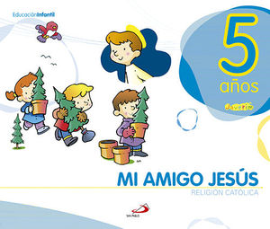 PROYECTO JAVERIM, MI AMIGO JESÚS, RELIGIÓN CATÓLICA, EDUCACIÓN INFANTIL, 5 AÑOS