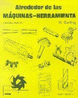 ALREDEDOR DE LAS MÁQUINAS-HERRAMIENTA 3 ED.