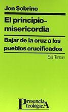 067 - EL PRINCIPIO - MISERICORDIA. BAJAR DE LA CRUZ A LOS PUEBLOS CRUCIFICADOS