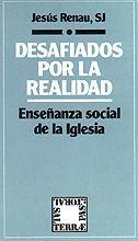 051 - DESAFIADOS POR LA REALIDAD. ENSEÑANZA SOCIAL DE LA IGLESIA