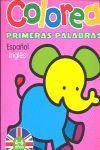 COLOREA PRIMERAS PALABRAS. ESPAÑOL - INGLÉS (4 TÍTULOS)
