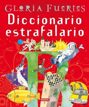 DICCIONARIO ESTRAFALARIO. GLORIA FUERTES