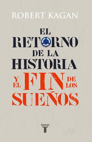 EL RETORNO DE LA HISTORIA Y EL FIN DE LOS SUEÑOS