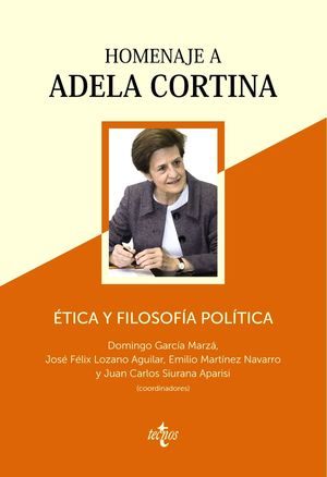 ÉTICA Y FILOSOFÍA POLÍTICA: HOMENAJE A ADELA CORTINA