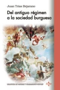 DEL ANTIGUO RÉGIMEN A LA SOCIEDAD BURGUESA