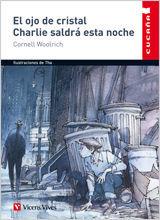 EL OJO DE CRISTAL. CHARLIE SALDRÁ ESTA NOCHE (CUCAÑA/VICENS VIVES)