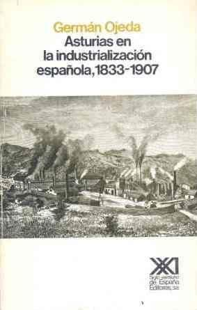 ASTURIAS EN LA INDUSTRIALIZACIÓN ESPAÑOLA. 1833-1907