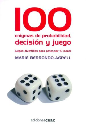 100 ENIGMAS DE PROBABILIDAD, DECISIÓN Y JUEGO