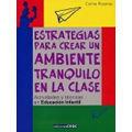 ESTRATEGIAS PARA CREAR UN AMBIENTE TRANQUILO EN CLASE