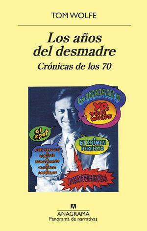 LOS AÑOS DEL DESMADRE