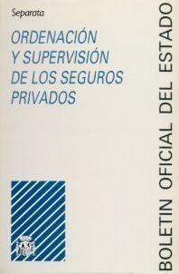 ORDENACIÓN Y SUPERVISIÓN DE LOS SEGUROS PRIVADOS