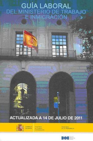 GUÍA LABORAL DEL MINISTERIO DE TRABAJO E INMIGRACIÓN 2011