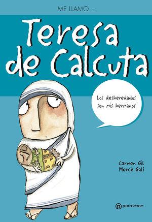 ME LLAMO? TERESA DE CALCUTA