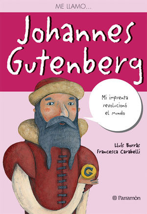 ME LLAMO? JOHANNES GUTENBERG