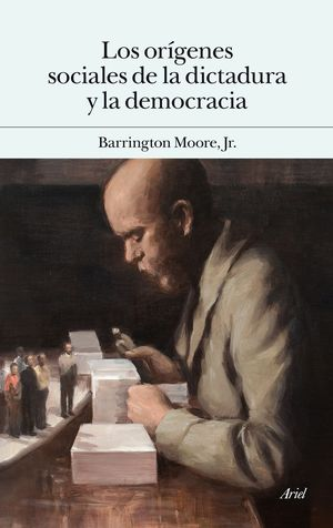 LOS ORÍGENES SOCIALES DE LA DICTADURA Y DE LA DEMOCRACIA