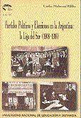PARTIDOS POLÍTICOS Y ELECCIONES EN ARGENTINA: LA LIGA DEL SUR SANTAFESINA (1908-