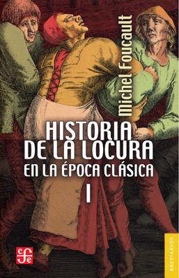 HISTORIA DE LA LOCURA EN LA ÉPOCA CLÁSICA VOL. 1
