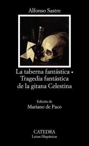 LA TABERNA FANTÁSTICA; TRAGEDIA FANTÁSTICA DE LA GITANA CELESTINA