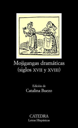 MOJIGANGAS DRAMÁTICAS (SIGLOS XVII Y XVIII)