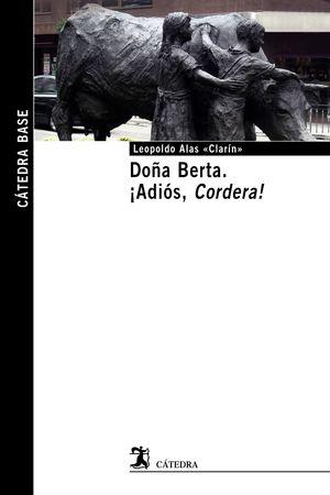 DOÑA BERTA; ¡ADIÓS, CORDERA! (CATEDRA BASE)